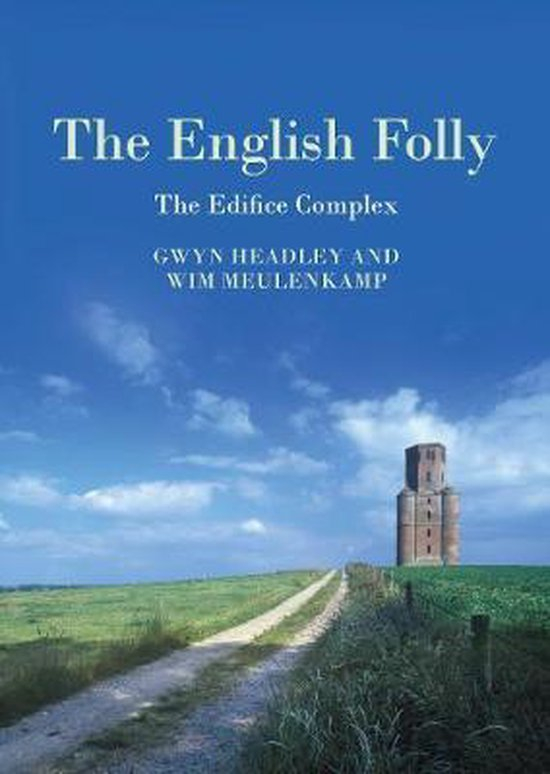 The English Folly. The Edifice Complex